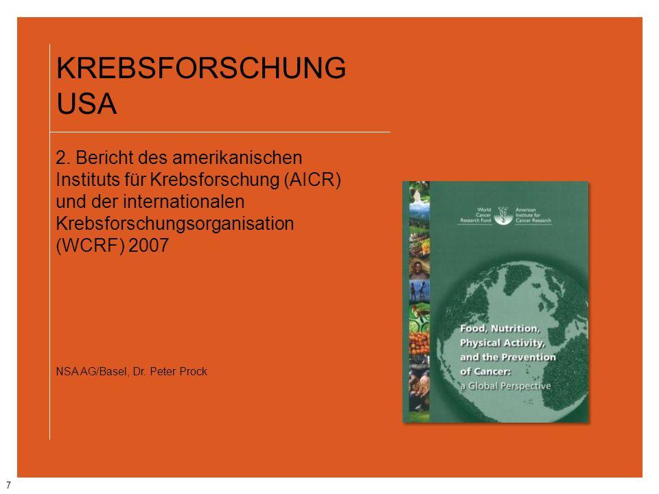 7 KREBSFORSCHUNG USA 2. Bericht des amerikanischen Instituts für Krebsforschung (AICR) und der internationalen Krebsforschungsorganisation (WCRF) 2007