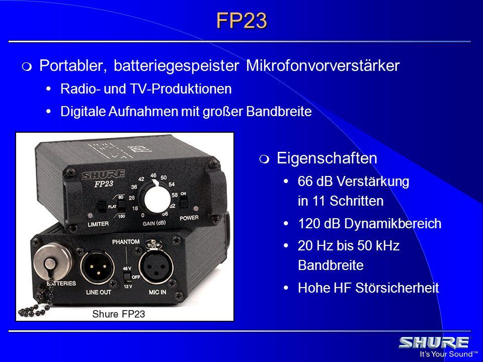FP23 Eigenschaften 66 dB Verstärkung in 11 Schritten 120 dB Dynamikbereich 20 Hz bis 50 kHz Bandbreite Hohe HF Störsicherheit Portabler, batteriegespe