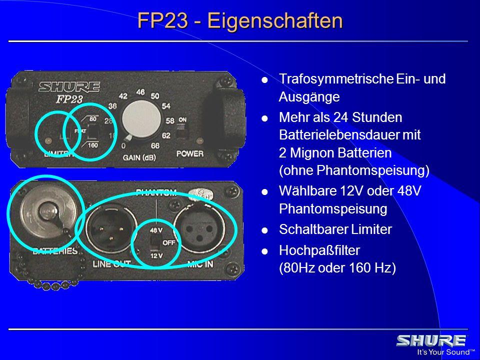 FP23 - Eigenschaften Trafosymmetrische Ein- und Ausgänge Mehr als 24 Stunden Batterielebensdauer mit 2 Mignon Batterien (ohne Phantomspeisung) Wählbar