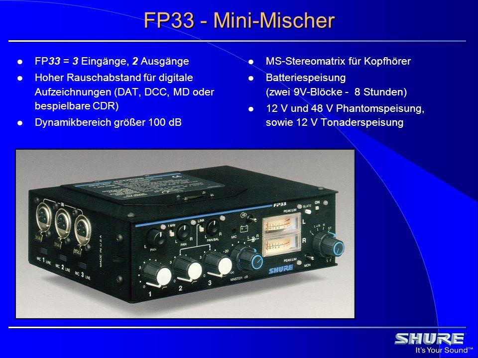 FP33 - Mini-Mischer FP33 = 3 Eingänge, 2 Ausgänge Hoher Rauschabstand für digitale Aufzeichnungen (DAT, DCC, MD oder bespielbare CDR) Dynamikbereich g