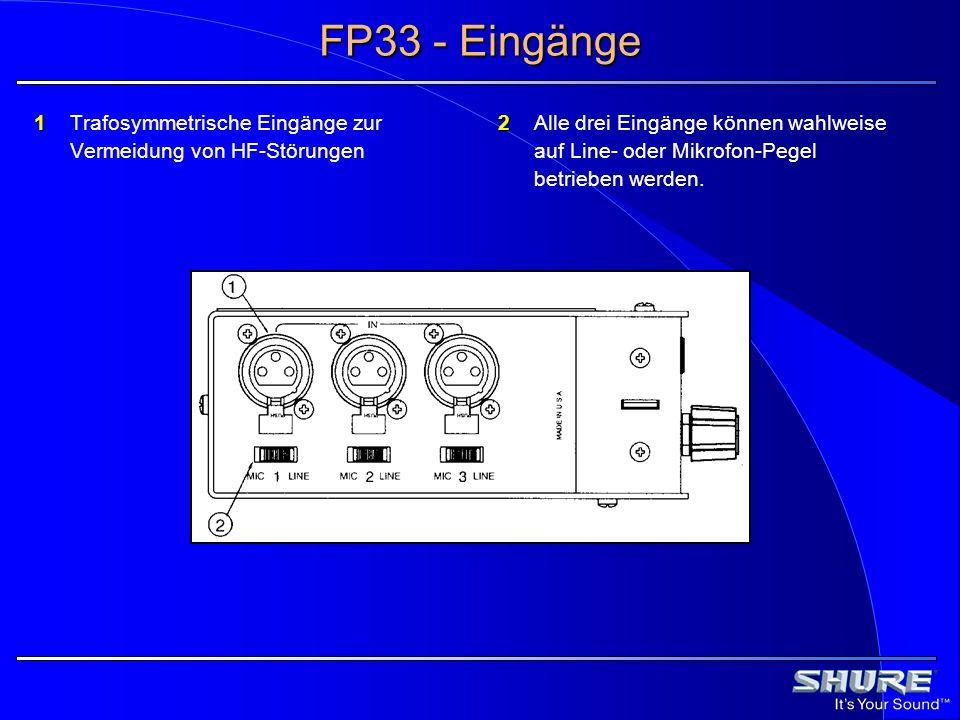 FP33 - Eingänge 1 1Trafosymmetrische Eingänge zur Vermeidung von HF-Störungen 2 2Alle drei Eingänge können wahlweise auf Line- oder Mikrofon-Pegel bet
