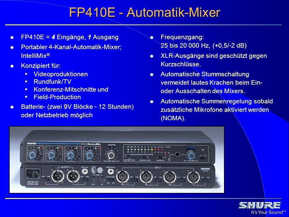 FP410E - Automatik-Mixer FP410E = 4 Eingänge, 1 Ausgang Portabler 4-Kanal-Automatik-Mixer; IntelliMix ® Konzipiert für: Videoproduktionen Rundfunk/TV