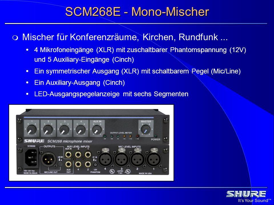 SCM268E - Mono-Mischer Mischer für Konferenzräume, Kirchen, Rundfunk... 4 Mikrofoneingänge (XLR) mit zuschaltbarer Phantomspannung (12V) und 5 Auxilia