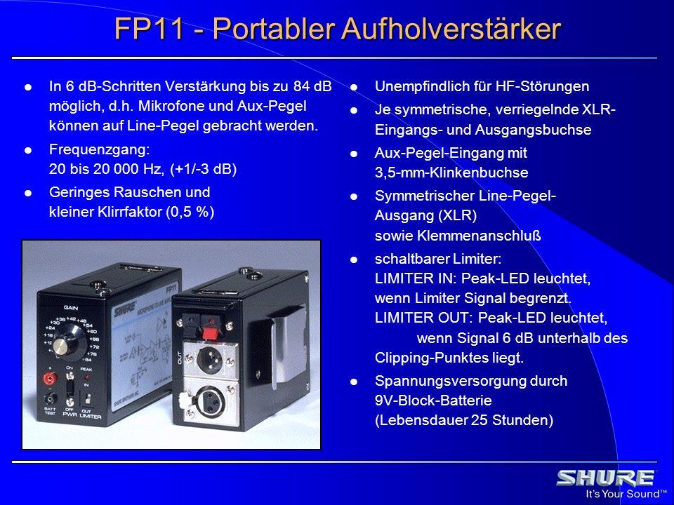 FP11 - Portabler Aufholverstärker In 6 dB-Schritten Verstärkung bis zu 84 dB möglich, d.h. Mikrofone und Aux-Pegel können auf Line-Pegel gebracht werd