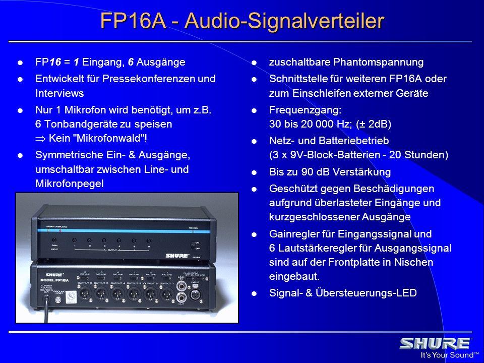 FP16A - Audio-Signalverteiler FP16 = 1 Eingang, 6 Ausgänge Entwickelt für Pressekonferenzen und Interviews Nur 1 Mikrofon wird benötigt, um z.B. 6 Ton