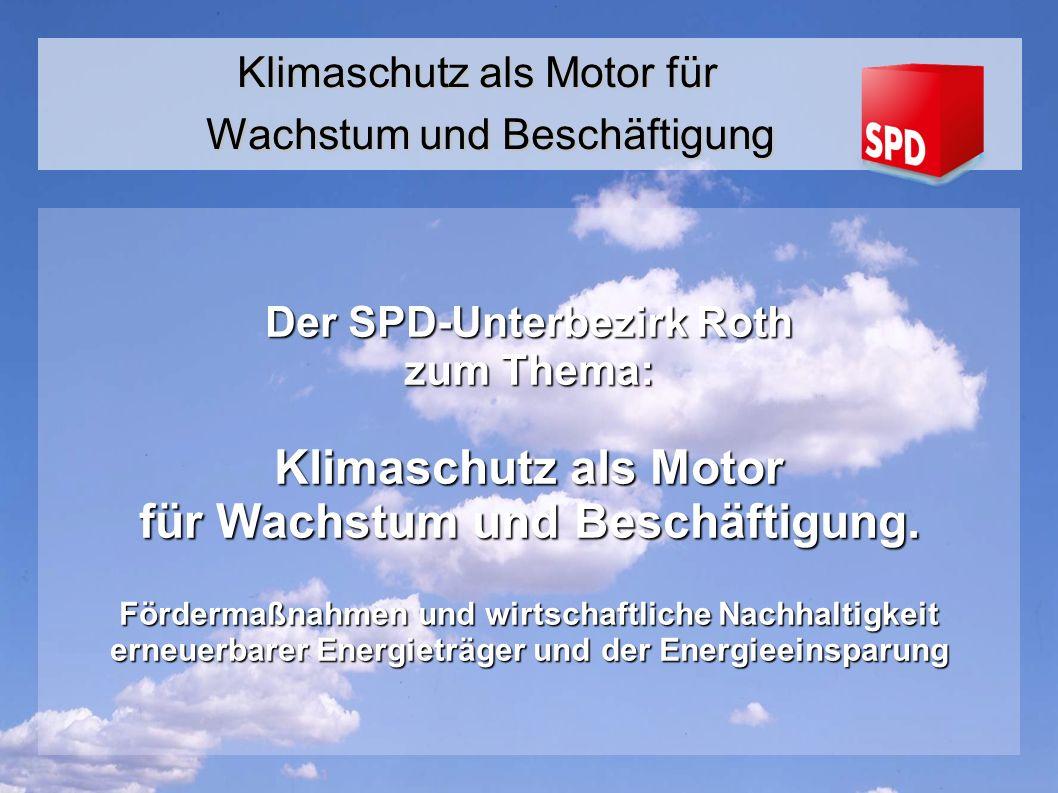 Der SPD-Unterbezirk Roth zum Thema: Klimaschutz als Motor für Wachstum und Beschäftigung.