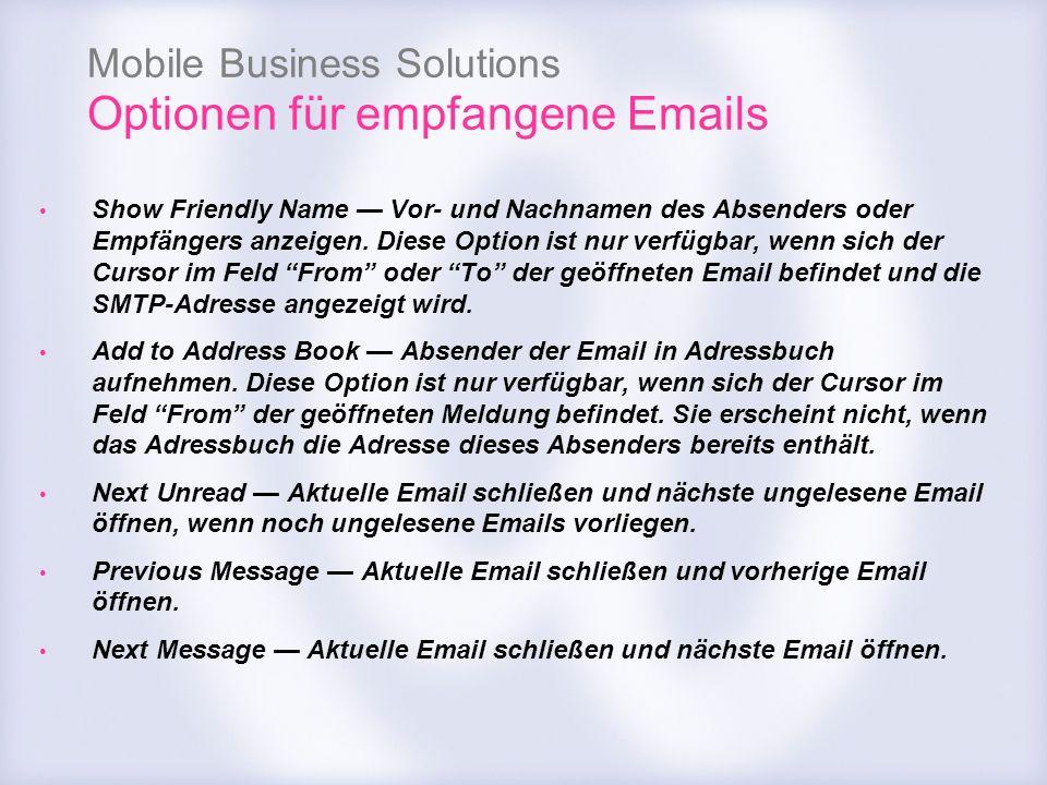Mobile Business Solutions Optionen für empfangene Emails Show Friendly Name Vor- und Nachnamen des Absenders oder Empfängers anzeigen. Diese Option is
