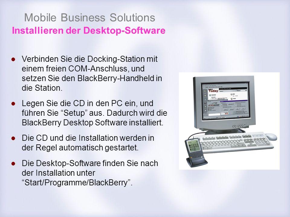 Mobile Business Solutions Installieren der Desktop-Software Verbinden Sie die Docking-Station mit einem freien COM-Anschluss, und setzen Sie den Black