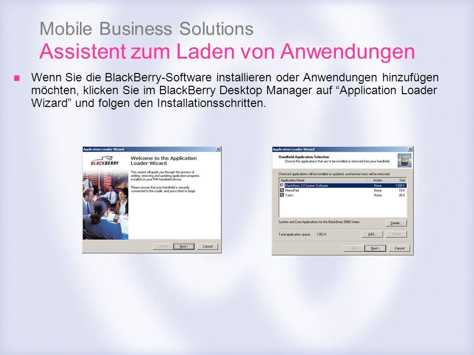 Mobile Business Solutions Assistent zum Laden von Anwendungen Wenn Sie die BlackBerry-Software installieren oder Anwendungen hinzufügen möchten, klick