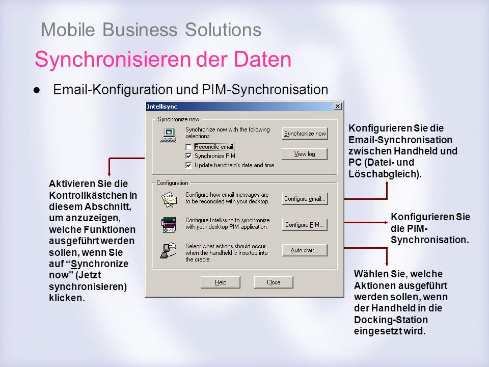 Mobile Business Solutions Synchronisieren der Daten Email-Konfiguration und PIM-Synchronisation Aktivieren Sie die Kontrollkästchen in diesem Abschnit
