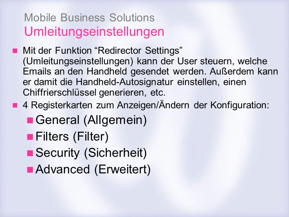 Mobile Business Solutions Umleitungseinstellungen Mit der Funktion Redirector Settings (Umleitungseinstellungen) kann der User steuern, welche Emails