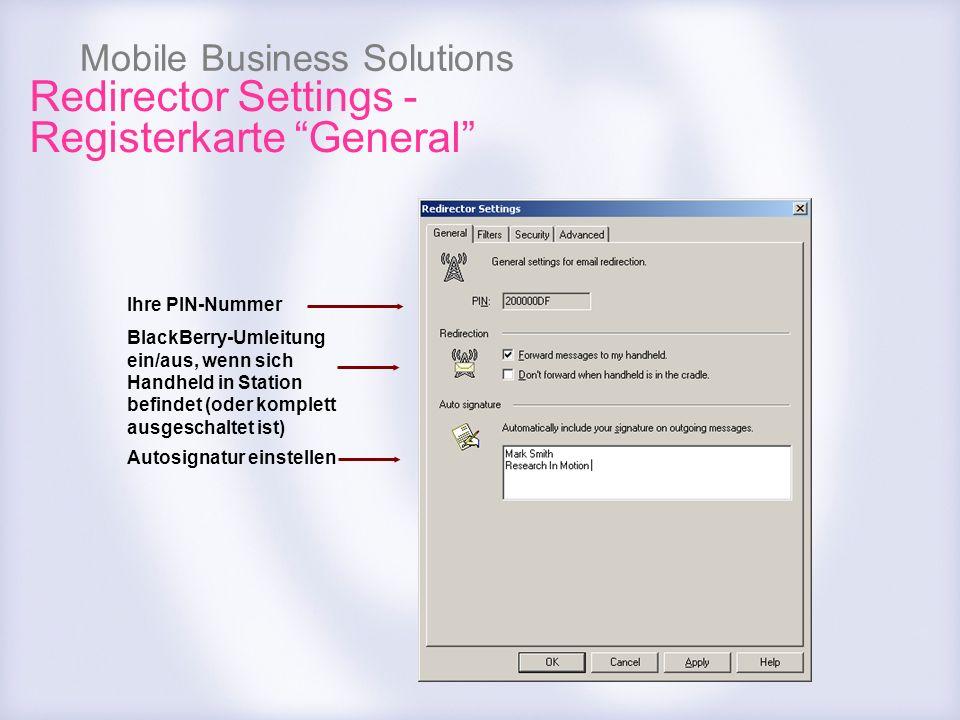 Mobile Business Solutions Redirector Settings - Registerkarte General Ihre PIN-Nummer BlackBerry-Umleitung ein/aus, wenn sich Handheld in Station befi