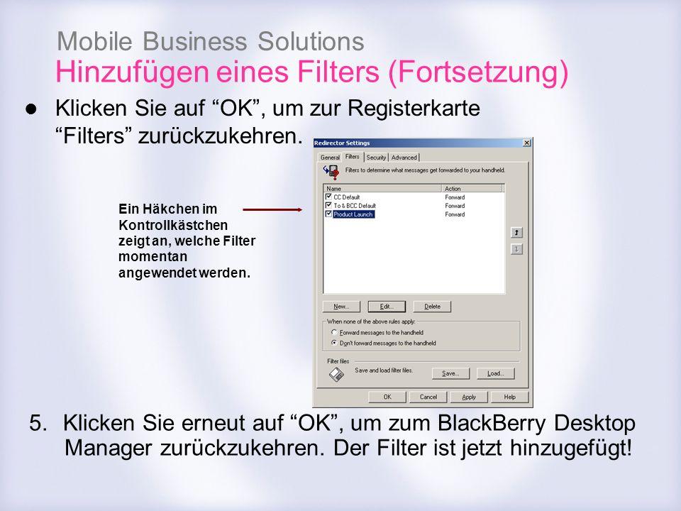 Mobile Business Solutions Klicken Sie auf OK, um zur Registerkarte Filters zurückzukehren. Ein Häkchen im Kontrollkästchen zeigt an, welche Filter mom