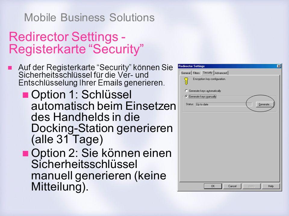 Mobile Business Solutions Redirector Settings - Registerkarte Security Auf der Registerkarte Security können Sie Sicherheitsschlüssel für die Ver- und