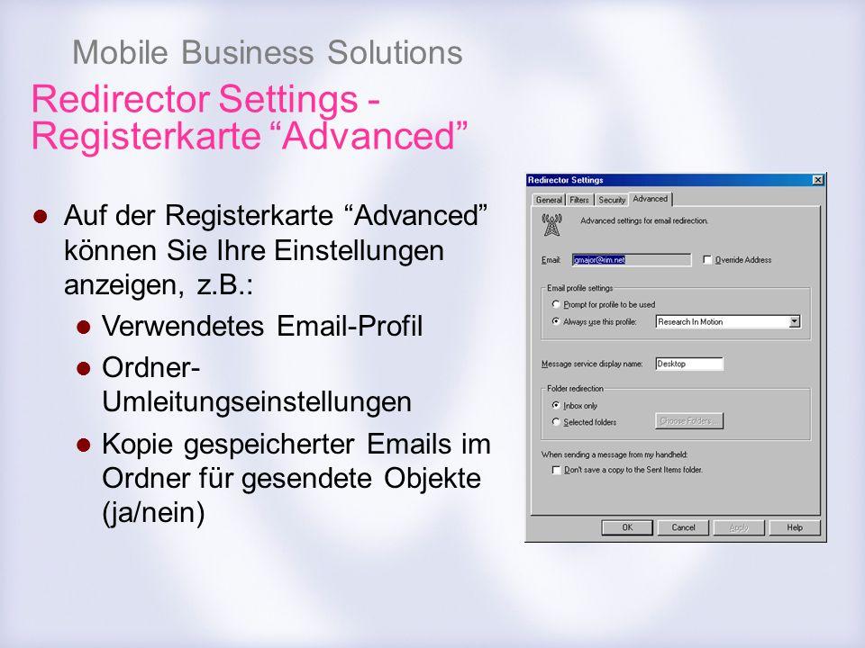 Mobile Business Solutions Redirector Settings - Registerkarte Advanced Auf der Registerkarte Advanced können Sie Ihre Einstellungen anzeigen, z.B.: Ve
