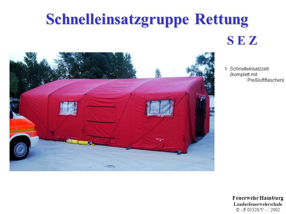 Schnelleinsatzgruppe Rettung S E Z 1 Schnelleinsatzzelt (komplett mit Preßluftflaschen) Feuerwehr Hamburg Landesfeuerwehrschule © - F 05320/V - / 2002