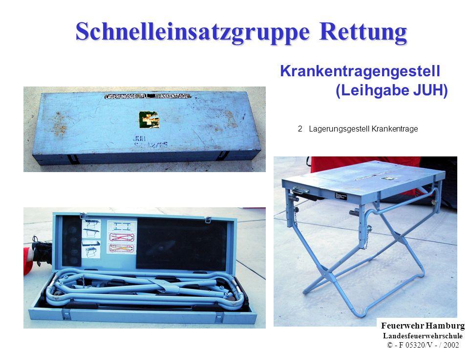 Schnelleinsatzgruppe Rettung Krankentragengestell (Leihgabe JUH) 2 Lagerungsgestell Krankentrage Feuerwehr Hamburg Landesfeuerwehrschule © - F 05320/V