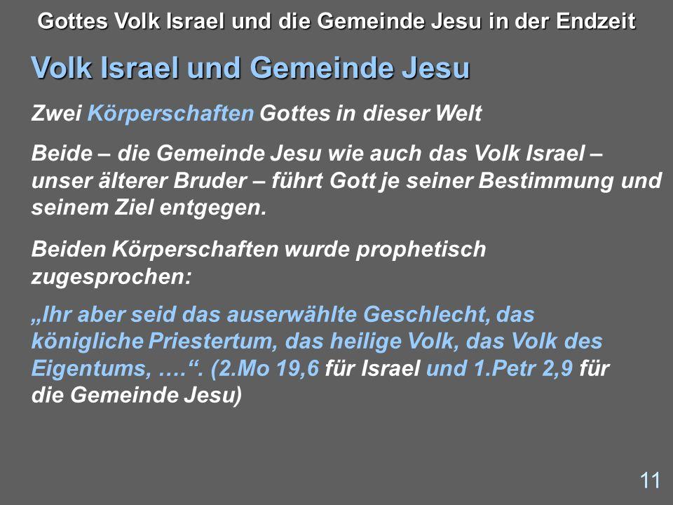 Volk Israel und Gemeinde Jesu Zwei Körperschaften Gottes in dieser Welt Beide – die Gemeinde Jesu wie auch das Volk Israel – unser älterer Bruder – fü