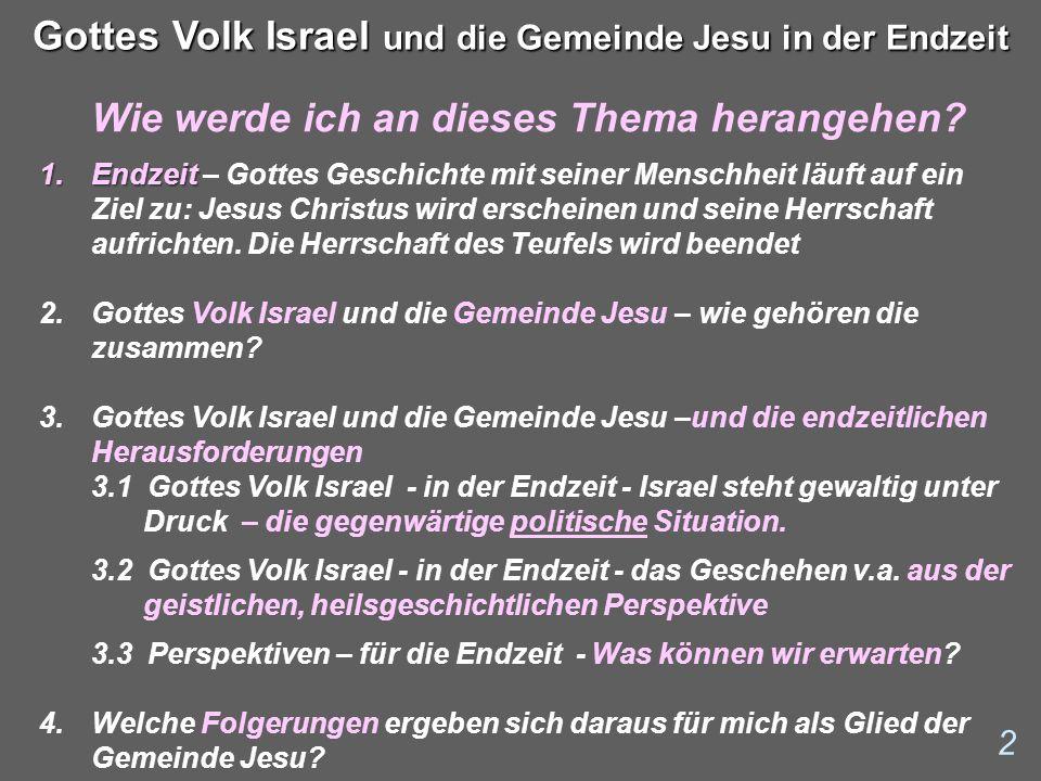 Gottes Volk Israel und die Gemeinde Jesu – und die gegenwärtigen Herausforderungen: 13 Gottes Volk Israel und die Gemeinde Jesu in der Endzeit Oslo – Friedensprozess Seit 1993 gibt es diesen sogenannten Friedensprozess.