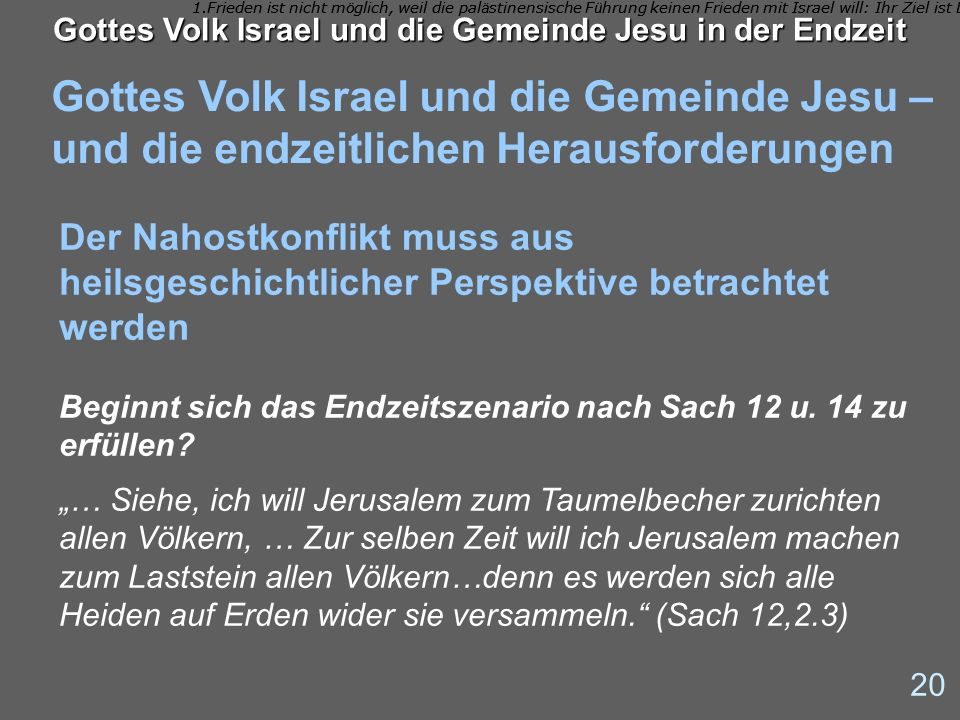 Gottes Volk Israel und die Gemeinde Jesu – und die endzeitlichen Herausforderungen 20 Gottes Volk Israel und die Gemeinde Jesu in der Endzeit Der Naho