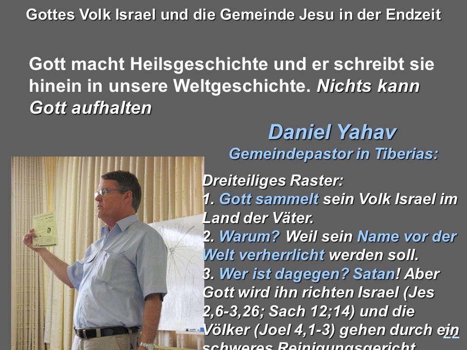 22 Gottes Volk Israel und die Gemeinde Jesu in der Endzeit Nichts kann Gott aufhalten Gott macht Heilsgeschichte und er schreibt sie hinein in unsere