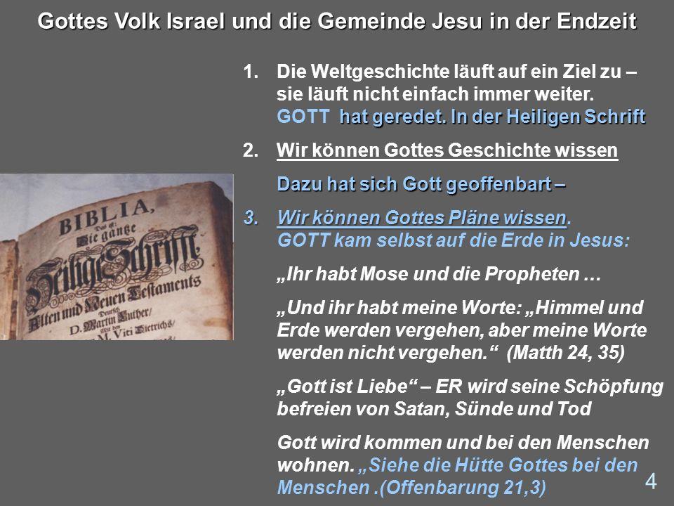 Gottes Volk Israel – in der Endzeit steht es gewaltig unter Druck - politisch 15 Gottes Volk Israel und die Gemeinde Jesu in der Endzeit Sind die Palästinenser an Frieden mit Israel interessiert.