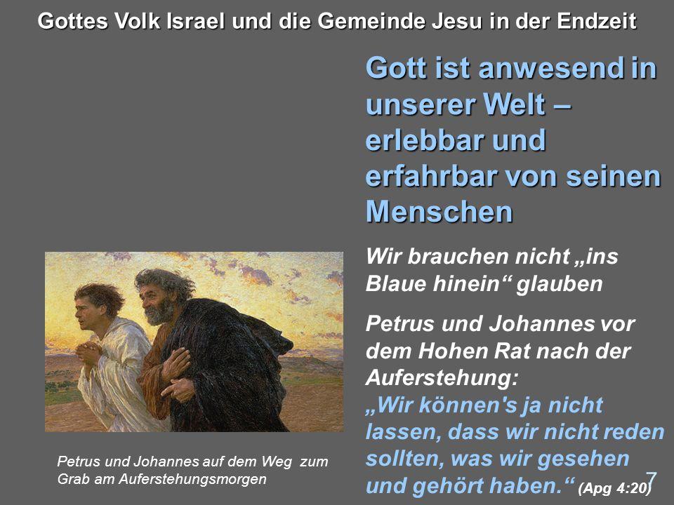 28 Gottes Volk Israel und die Gemeinde Jesu in der Endzeit Was dürfen wir erwarten.