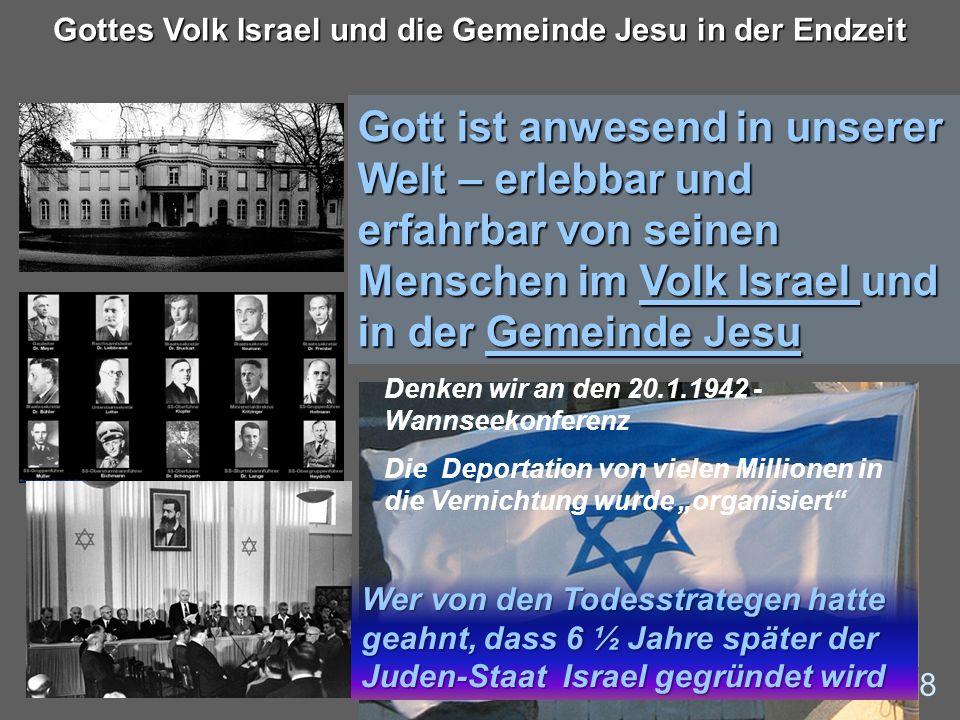 Volk Israel und Gemeinde Jesu in der Endzeit Zwei Körperschaften Gottes in dieser Welt; Die eine: Gottes Volk Israel Die eine: Gottes Volk Israel – von Gott erwählt zu einem Werkzeug – Königreich von Priestern – heiliges Volk Nachkommen Abrahams.