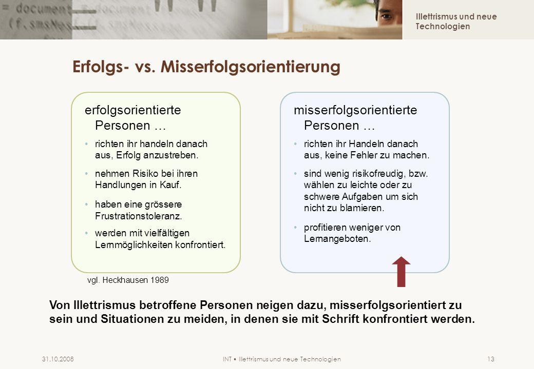 Illettrismus und neue Technologien INT Illettrismus und neue Technologien31.10.200813 Erfolgs- vs. Misserfolgsorientierung misserfolgsorientierte Pers