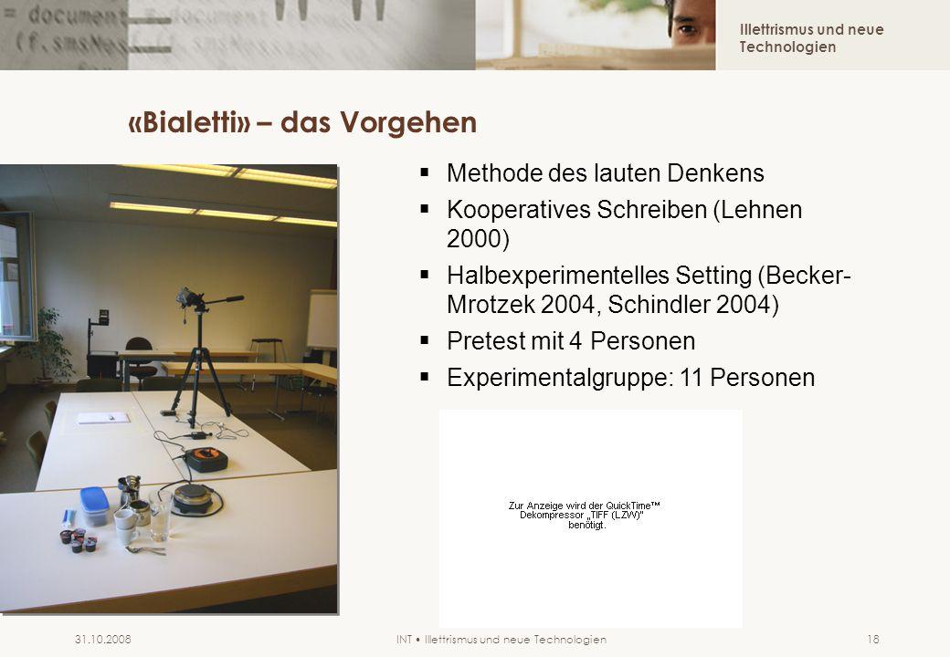 Illettrismus und neue Technologien INT Illettrismus und neue Technologien31.10.200818 «Bialetti» – das Vorgehen Methode des lauten Denkens Kooperative