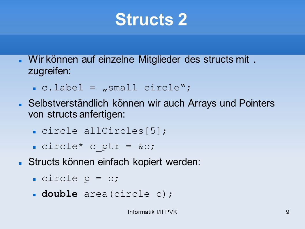 Informatik I/II PVK20 Konstruktor 2 Explizit: Car myCar = Car(4, 4); Implizit: Car myCar(red); Dynamisch: Car* myCar = new Car(5,4); Der Defaultkonstruktor nimmt keine Argumente an Auch möglich: Car myCar = red; Dies kann mit explicit ausgeschalten werden und: umgekehrt nicht mit Konstruktoren machbar Copy-Konstruktor: Car myCar = yourCar; Car build(Tools t, Metal m);