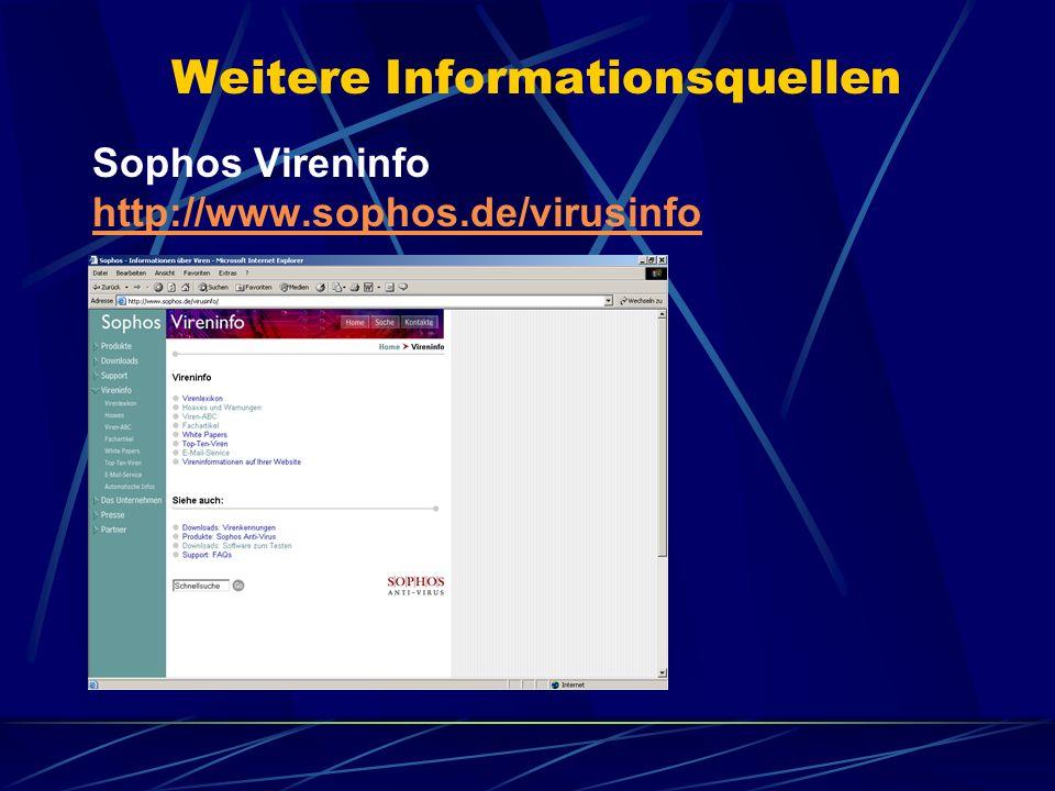 Weitere Informationsquellen Sophos Vireninfo http://www.sophos.de/virusinfo http://www.sophos.de/virusinfo