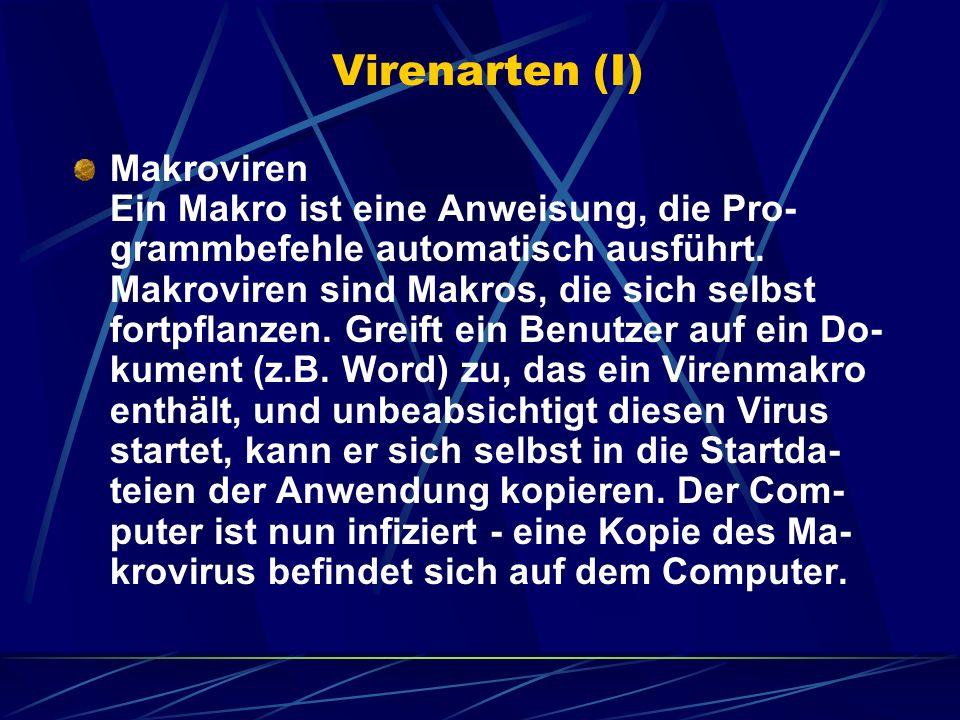 Virenarten (II) Bootsektorviren Im Bootsektor befindet sich ein Programm, das dafür sorgt, dass das Betriebssystem geladen wird.