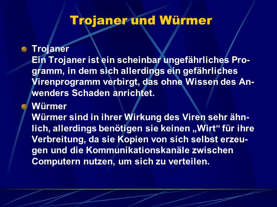 Trojaner und Würmer Trojaner Ein Trojaner ist ein scheinbar ungefährliches Pro- gramm, in dem sich allerdings ein gefährliches Virenprogramm verbirgt,