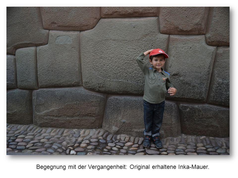 Begegnung mit der Vergangenheit: Original erhaltene Inka-Mauer.
