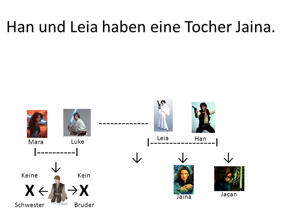 Han und Leia haben eine Tocher Jaina.