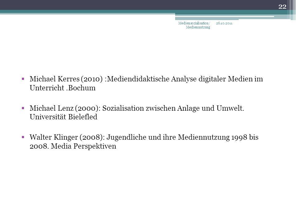 Michael Kerres (2010) :Mediendidaktische Analyse digitaler Medien im Unterricht.Bochum Michael Lenz (2000): Sozialisation zwischen Anlage und Umwelt.
