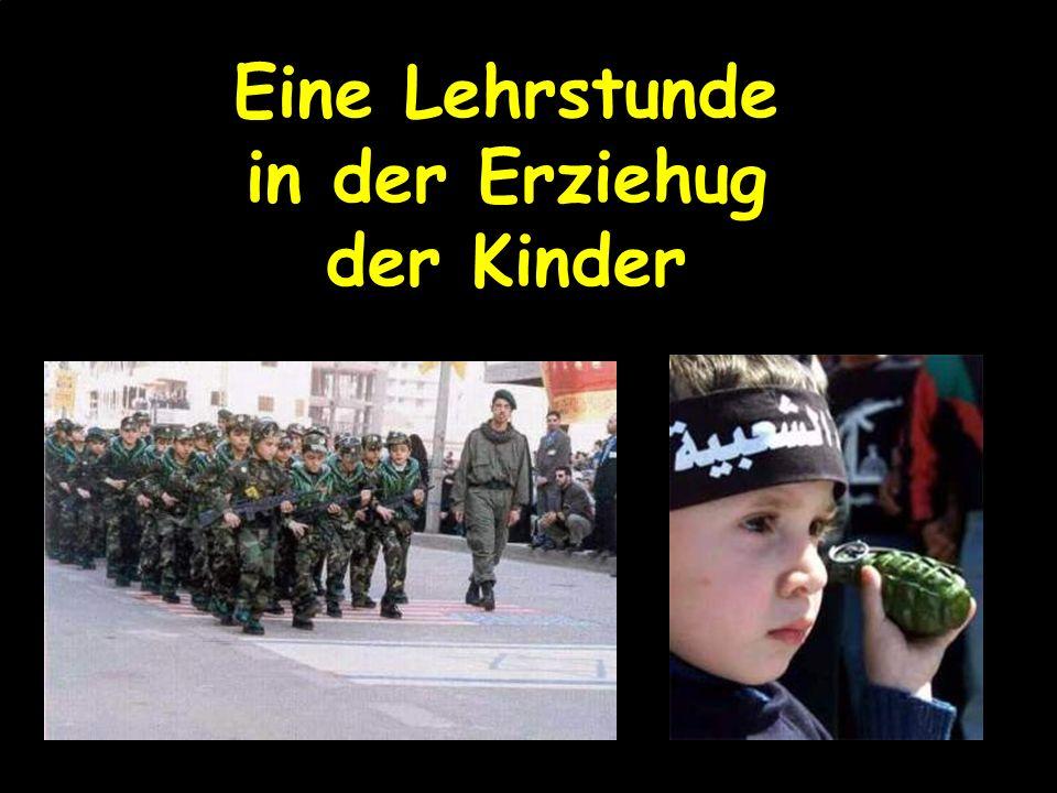 Die palästinensischen Kinder werden von frühester Kindheit an gelehrt Mörder zu werden.