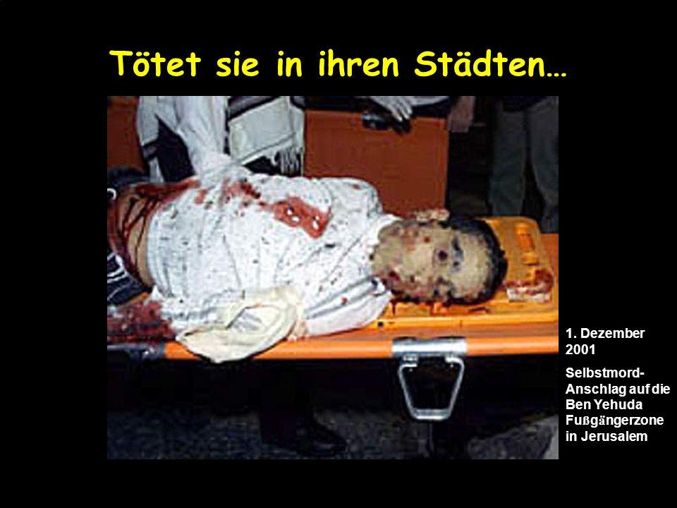 Tötet sie in ihren Restaurants… 9. März 2002: 11 Israelis abgeschlachtet, 54 verletzt bei einem Selbstmordanschlag im Café Moment am Samstagabend in J