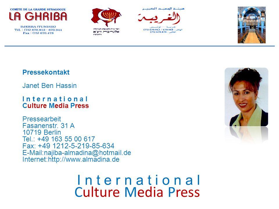 Culture Media Press Pressekontakt Janet Ben Hassin I n t e r n a t i o n a l Culture Media Press Pressearbeit Fasanenstr. 31 A 10719 Berlin Tel.: +49