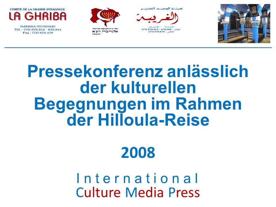 Culture Media Press Pressekonferenz anlässlich der kulturellen Begegnungen im Rahmen der Hilloula-Reise 2008 I n t e r n a t i o n a l