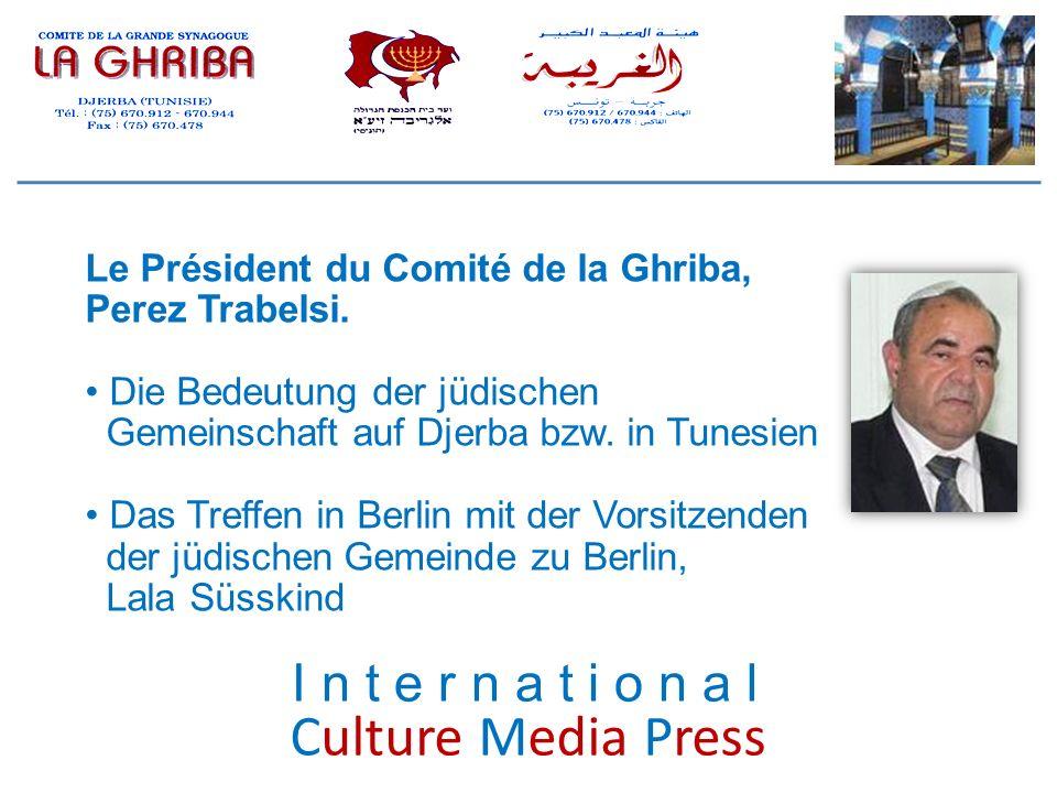 Culture Media Press Le Président du Comité de la Ghriba, Perez Trabelsi. Die Bedeutung der jüdischen Gemeinschaft auf Djerba bzw. in Tunesien Das Tref