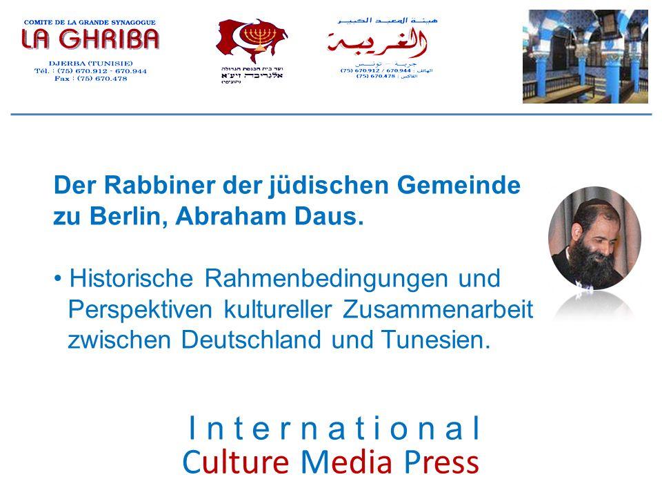 Culture Media Press Der Rabbiner der jüdischen Gemeinde zu Berlin, Abraham Daus. Historische Rahmenbedingungen und Perspektiven kultureller Zusammenar