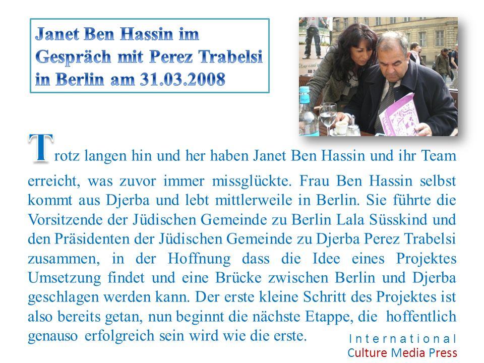 Culture Media Press Pressekontakt Janet Ben Hassin I n t e r n a t i o n a l Culture Media Press Pressearbeit Fasanenstr.