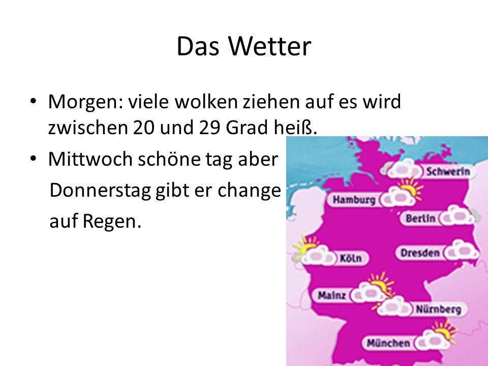 Das Wetter Morgen: viele wolken ziehen auf es wird zwischen 20 und 29 Grad heiß. Mittwoch schöne tag aber Donnerstag gibt er change auf Regen.