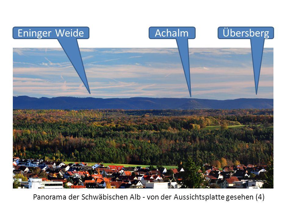 Panorama der Schwäbischen Alb - von der Aussichtsplatte gesehen (4) Eninger WeideÜbersbergAchalm