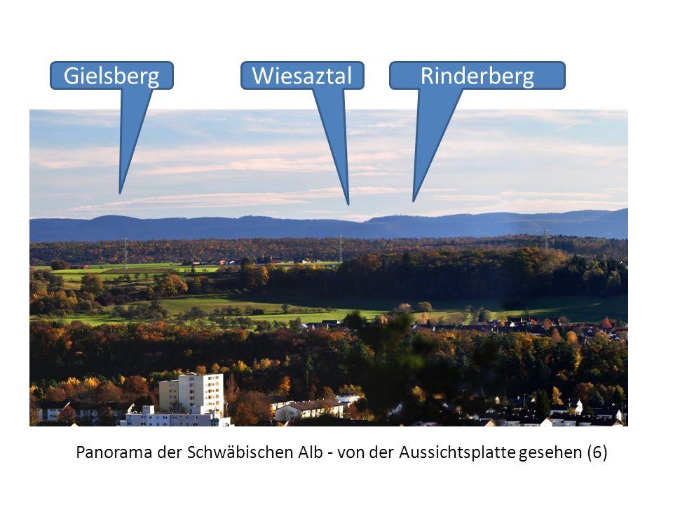 Panorama der Schwäbischen Alb - von der Aussichtsplatte gesehen (6) RinderbergGielsbergWiesaztal