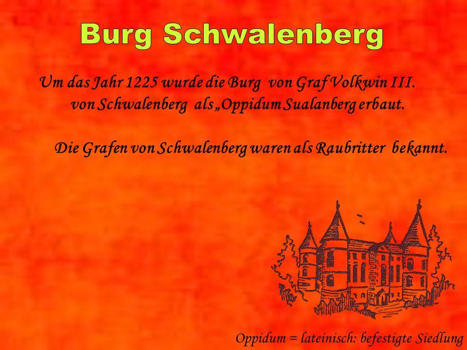 Um das Jahr 1225 wurde die Burg von Graf Volkwin III.
