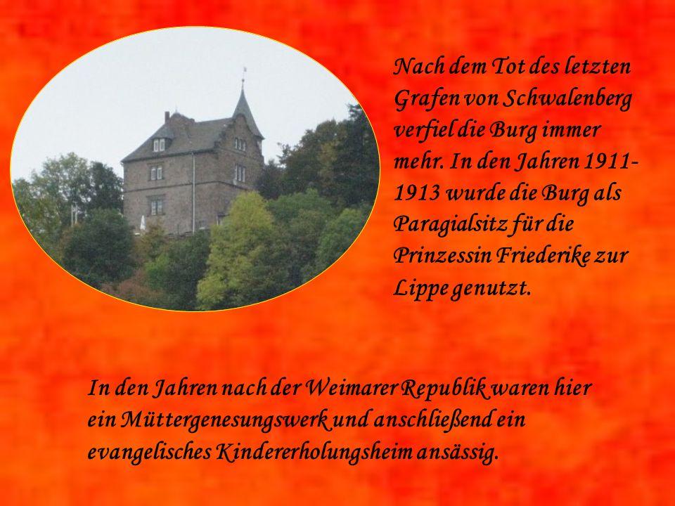 Nach dem Tot des letzten Grafen von Schwalenberg verfiel die Burg immer mehr.