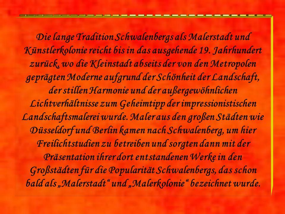 Die lange Tradition Schwalenbergs als Malerstadt und Künstlerkolonie reicht bis in das ausgehende 19.